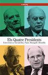 Els quatre presidents: entrevistes a Tarradellas, Pujol, Maragall i Montilla