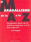 El maragallisme de la A a la Z: vocabulari bàsic de la política catalana a la fi del segle XX