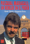 Pasqual Maragall: un rebelde en el poder
